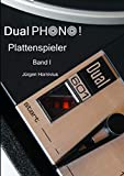 Dual Phono ! Plattenspieler Band 1 (Dual Phono ! Band 1, Band 1)
